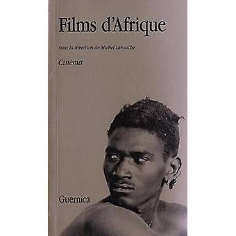 Films D'Afrique by Michel Larouche - 9782891350358 Book