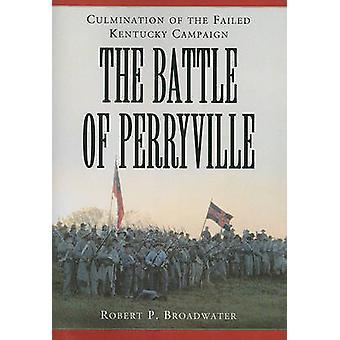 La batalla de Perryville - 1862 - culminación del Kentucky fallado C