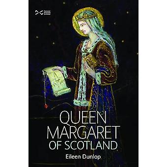 Queen Margaret of Scotland by Eileen Dunlop - 9781901663921 Book