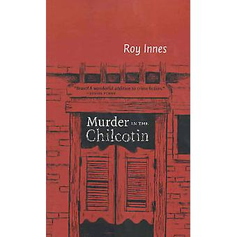 Murder in the Chilcotin by Roy Innes - 9781897126691 Book