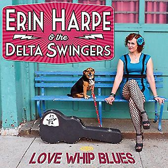 Erin Harpe & Delta Swingers - Love Whip Blues [CD] USA import
