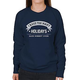 Eu tenho muitos feriados disse ninguém alguma vez camisola mulher