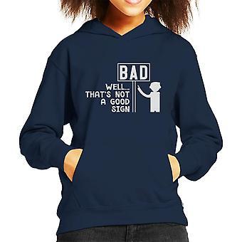 Bad Well Thats Not A Good Sign Slogan Kid's Hooded Sweatshirt