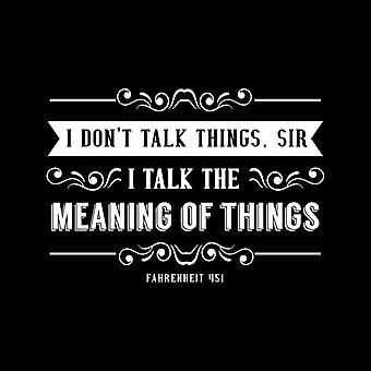 I Dont Talk Things Sir Fahrenheit 451 Quote Men's Hooded Sweatshirt