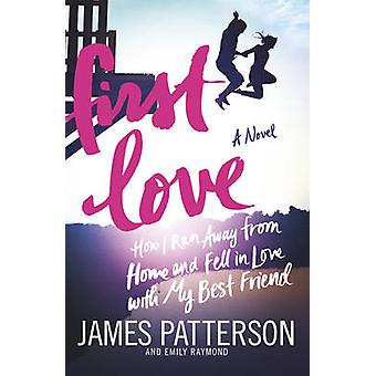 First Love by James Patterson - 9780099567684 Book