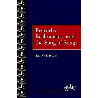 Proverbs - Ecclesiastes - and the Song of Songs by Ellen F. Davis - 9