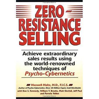 Zero resistenza vendita - ottenere straordinari risultati di vendite utilizzando th