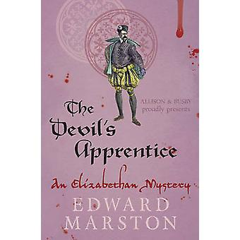 The Devil's Apprentice by Edward Marston - 9780749016876 Book