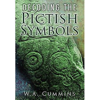 Dekoding piktiske symboler av W. A. Cummins - 9780752452395 bok