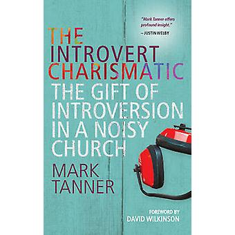 The Introvert Charismatic - The Gift of Introversion in a Noisy Church