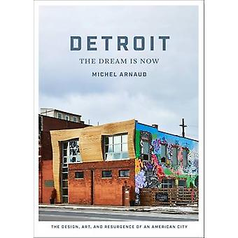 Detroit - The Dream is Now by Michel Arnaud - 9781419723926 Book