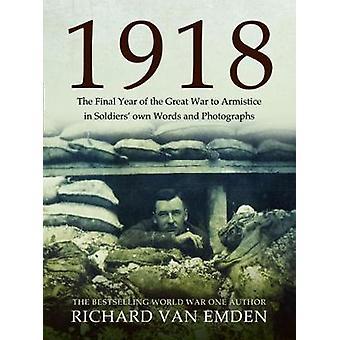 1918 - das letzte Jahr des ersten Weltkriegs zum Waffenstillstand von 1918 - das Finale