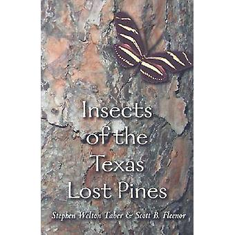 Insects of the Texas Lost Pines by Stephen Welton Taber - Scott B. Fl