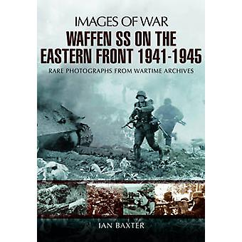Waffen-SS på Østfronten 1941-1945-billeder af krig af Ian Baxter