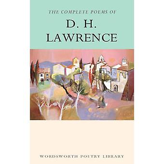 The Complete Poems of D.H. Lawrence (New edition) by D. H. Lawrence -