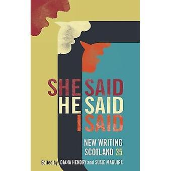 She Said He Said I Said - New Writing Scotland 35 by Diana Hendry - 97