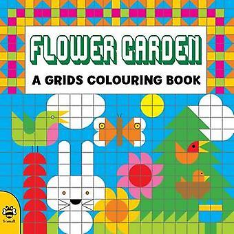 Flower Garden by Clare Beaton - Clare Beaton - Louise Millar - 978190