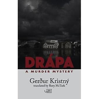 Drapa - A Murder Mystery by Gerdur Kristny - 9781911469261 Book