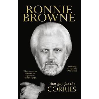 That Guy Fae the Corries by Ronnie Browne - 9781910985069 Book