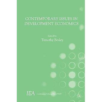 Contemporary Issues in Development Economics - 2015 by Timothy Besley