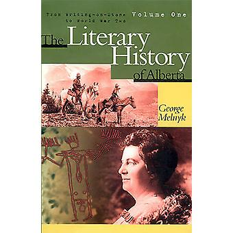 The Literary History of Alberta - From Writing-on-Stone to World War T