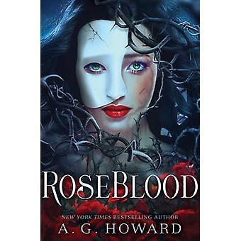 Roseblood - 75 Tips + Tutorials by A G Howard - 9781419719097 Book