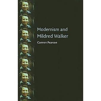 Modernism and Mildred Walker by Carmen Pearson - 9780803237605 Book
