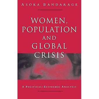 Women - Population and Global Crisis - A Political-Economic Analysis b