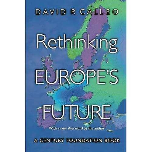 Rethinking Europe& 039;s Future (Century Foundation Book)