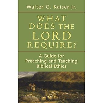 Ce que le Seigneur nécessite-t-il?: un Guide pour la prédication et l'enseignement de l'éthique biblique