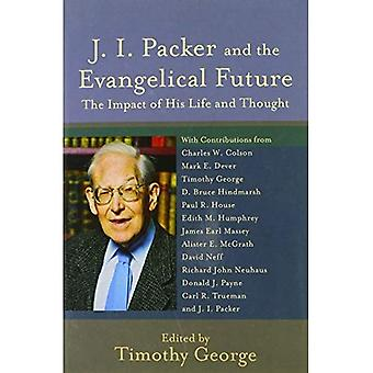 J.I.Packer and the Evangelical Future: The Impact of His Life and Thought (Beeson Divinity Studies)