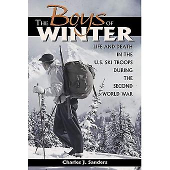 The Boys of Winter: Life and Death in the U. S. Ski Troops During the Second World War