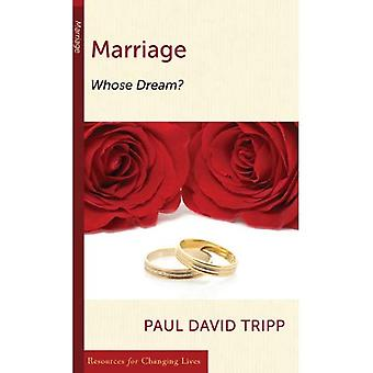 Marriage: Whose Dream? (Resources for Changing Lives)