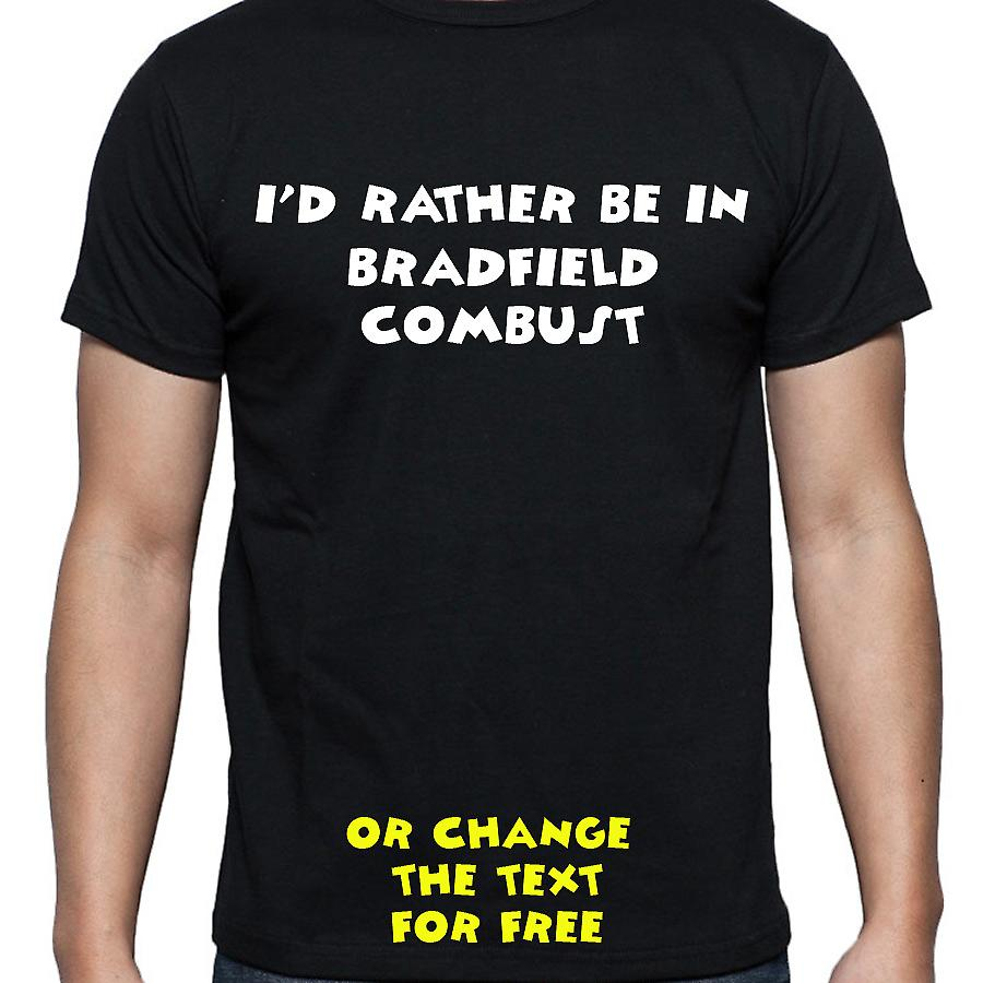 I'd Rather Be In Bradfield combust Black Hand Printed T shirt