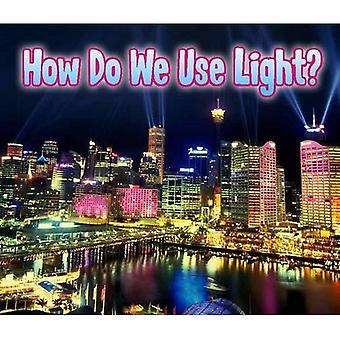 Miten käyttää valoa? (Kevyt kaikki ympärillämme)