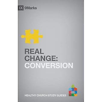 Real Change PB (9marks Healthy Church Study Guides)