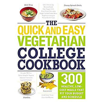 The Quick and Easy Vegetarian�College Cookbook: 300 Healthy,�Low-Cost Meals That Fit Your�Budget and Schedule