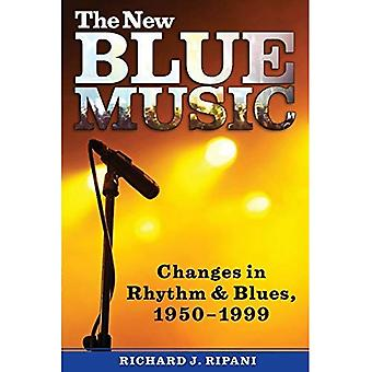 The New Blue Music: Changes in Rhythm and Blues, 1950-1999 (American Made Music)