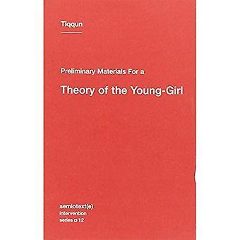 Les matériaux préliminaires pour une théorie de la jeune-fille (Semiotext(e) / Intervention série)