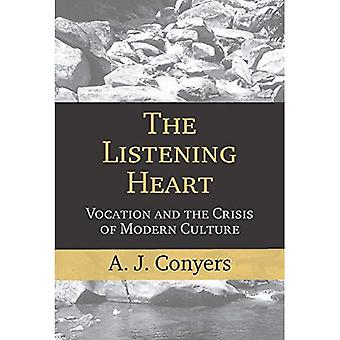 The Listening Heart: Vocation and the Crisis of Modern Culture