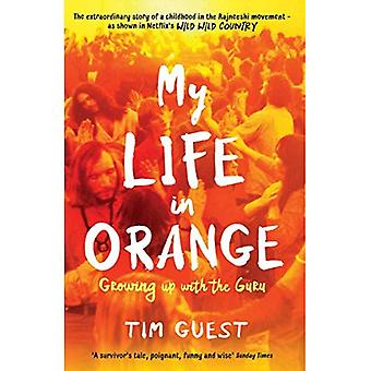 My Life in Orange: Growing� Up with the Guru