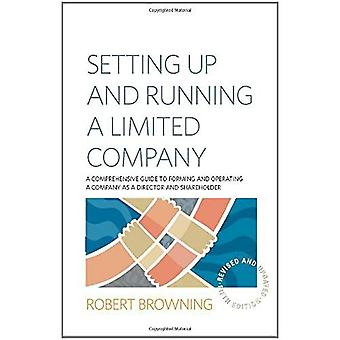 Setting Up and Running a Limited Company: A Comprehensive Guide to Forming and Operating a Company as a Director and Shareholder