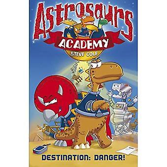 Astrosaurs Academy: Destination Danger (Astrosaurs Academy)