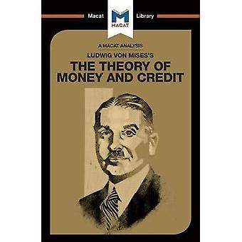 Ludwig von Mises's The Theory of Money and Credit� (The Macat Library)