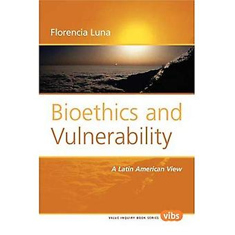 Bioethics and Vulnerability : A Latin American View