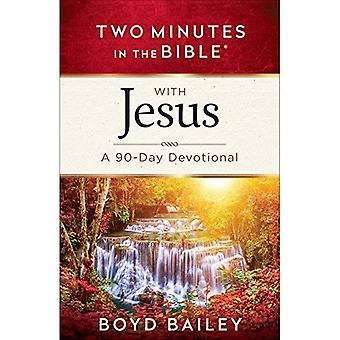 Two Minutes in the Bible with Jesus: A 90-Day Devotional (Two Minutes in the Bible)