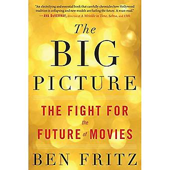 Big Picture: The Fight for� the Future of Movies