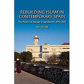 Wiederaufbau des Islam in Spanien: die Politik der Moschee Einrichtung, 19762013