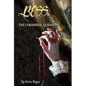 Bess: The Commoner Queen