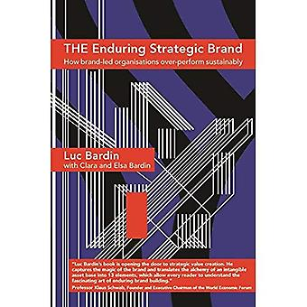 The Enduring Strategic Brand: How Brand-LED Organisations Over-Perform Sustainably